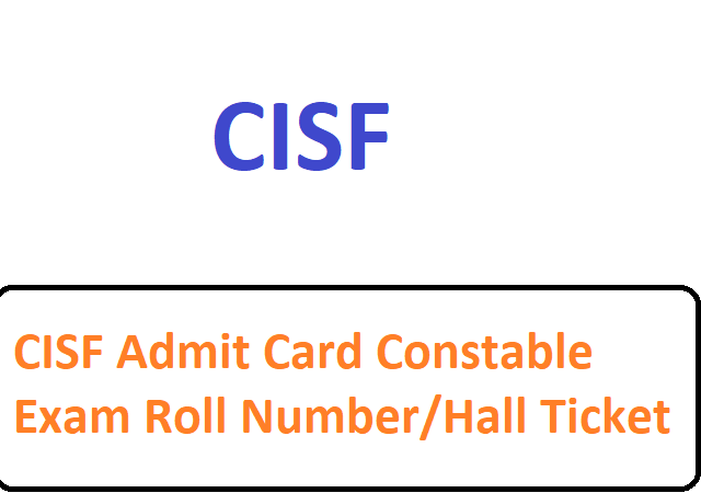 CISF Admit Card 2019 Constable Exam Roll Number/Hall Ticket