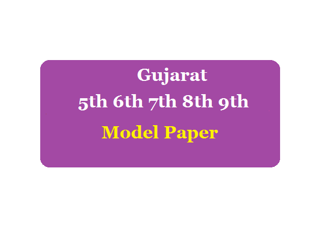 Gujarat 5th 6th 7th 8th 9th Model Paper 2020 Summative SA, Formative FA, Hindi, English, Sanskrit